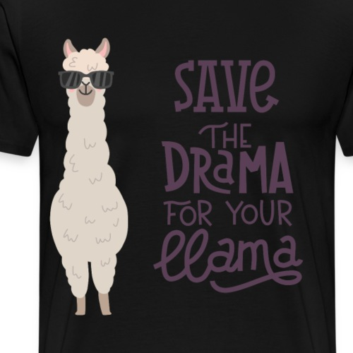 Save the Drama for your Lama - Männer Premium T-Shirt
