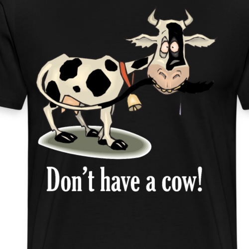Don't have a Cow Funny Cartoon Vegan Vegetarian - Mannen Premium T-shirt