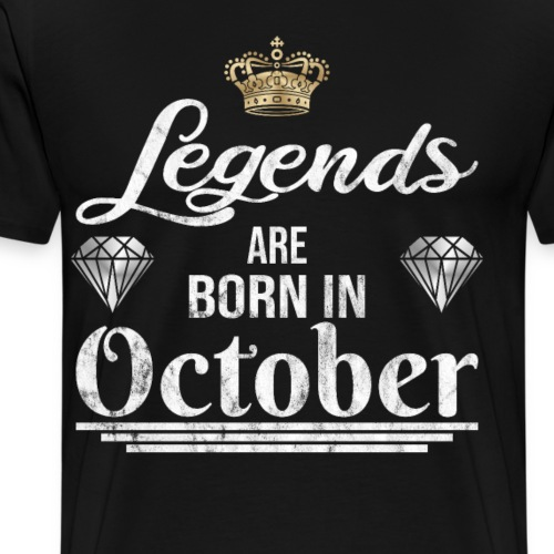 Legends are born in October Geburtstag im Oktober - Männer Premium T-Shirt