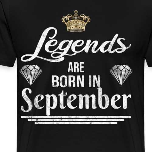 Legends are born in September Geburtstag - Männer Premium T-Shirt