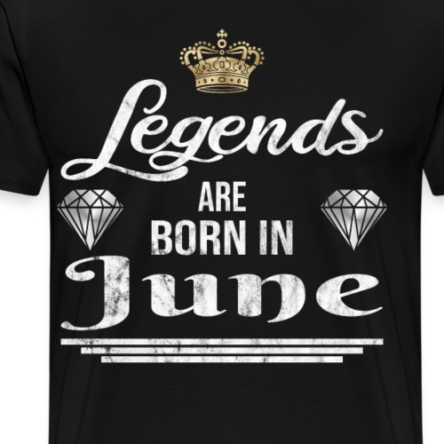 Legends are born in June Geburtstag im Juni - Männer Premium T-Shirt