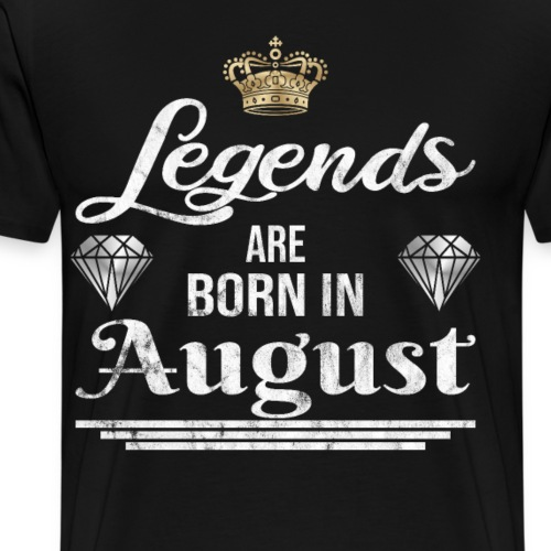 Legends are born in August Geburtstag im August - Männer Premium T-Shirt