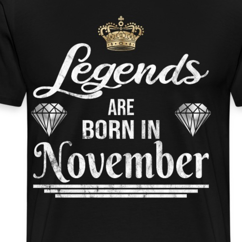 Legends are born in November Geburtstag - Männer Premium T-Shirt