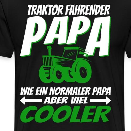 Traktor fahrender Papa wie ein normaler Papa ... - Männer Premium T-Shirt