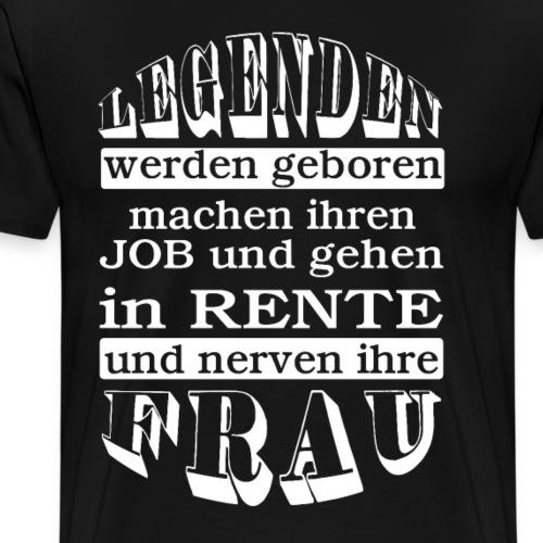 Rentnergeschenke lustig Legenden Job Rente Frau - Männer Premium T-Shirt