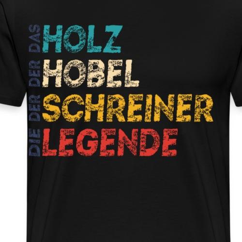 Tischler & Schreiner holz hobel schreiner legende - Männer Premium T-Shirt