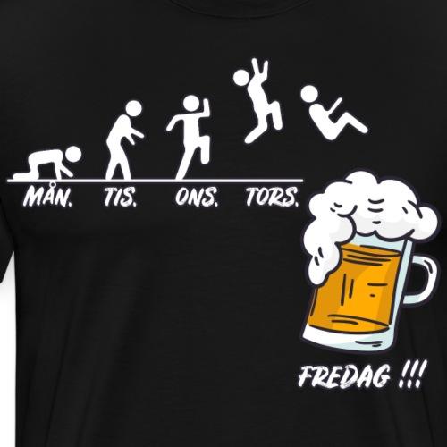 Mån Tis Ons Tors Fredag Öl - Premium-T-shirt herr
