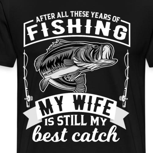Angeln Angler Bester Fang die Ehefrau - Männer Premium T-Shirt