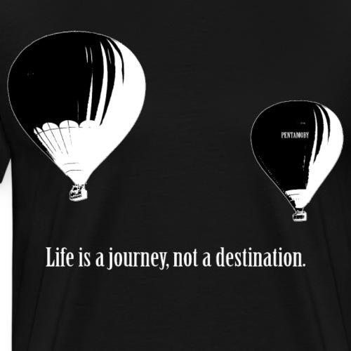 Ballon - Life is a jouney not a destination (w) - Männer Premium T-Shirt