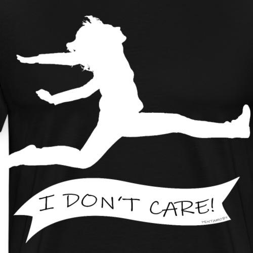 I DON'T CARE (w) - Männer Premium T-Shirt