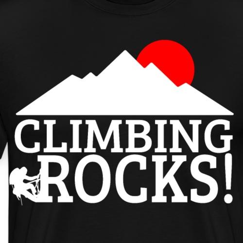 Climbing Rocks! Bergsteigen Rocks! Klettern Rocks! - Männer Premium T-Shirt