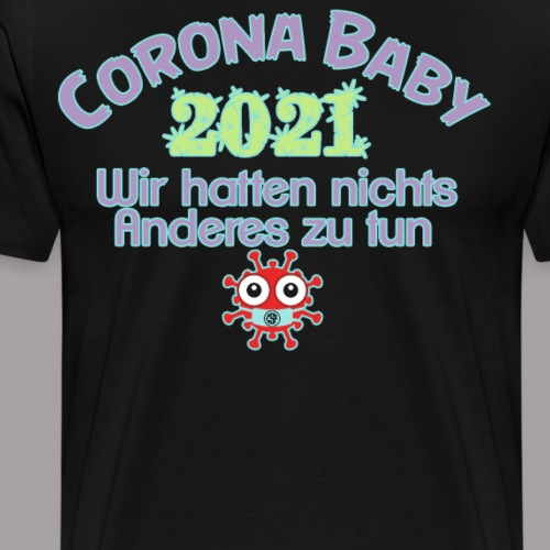 Corona Baby 2021 - Männer Premium T-Shirt