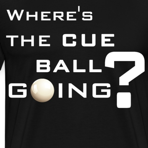 Where's the cue ball going lustiger Snooker Spruch - Männer Premium T-Shirt