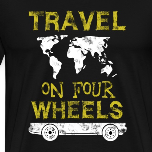 travel on four wheels travel camping geschenk - Männer Premium T-Shirt
