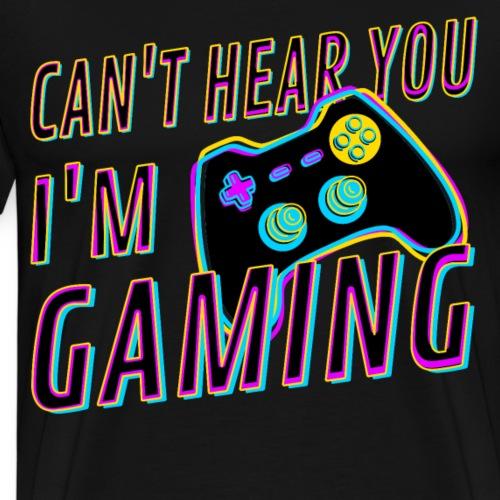 Can't hear you I'm gaming Joypad Daddeln Geschenk - Männer Premium T-Shirt