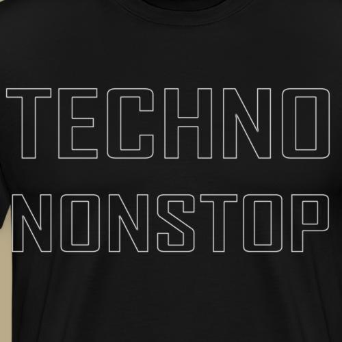 Techno Nonstop Schriftzug - Männer Premium T-Shirt