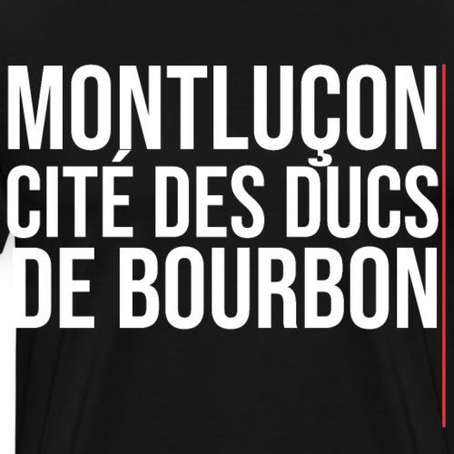 Montluçon cite des Ducs de Bourbon - T-shirt Premium Homme