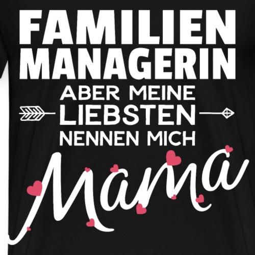 Familien Manager & Mama, Spruch Muttertag Gefallen - Männer Premium T-Shirt