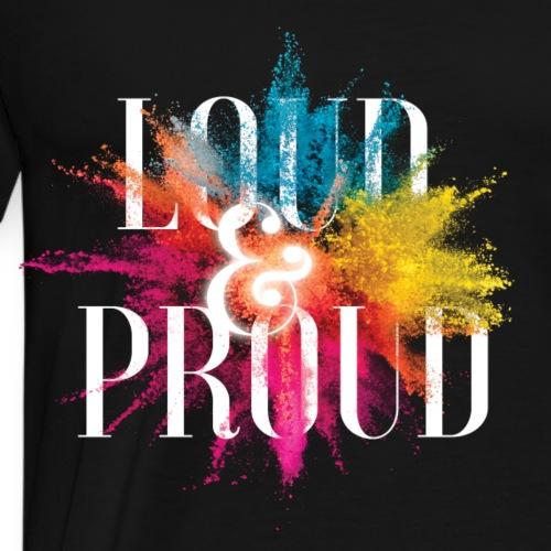 loudandproud - Männer Premium T-Shirt