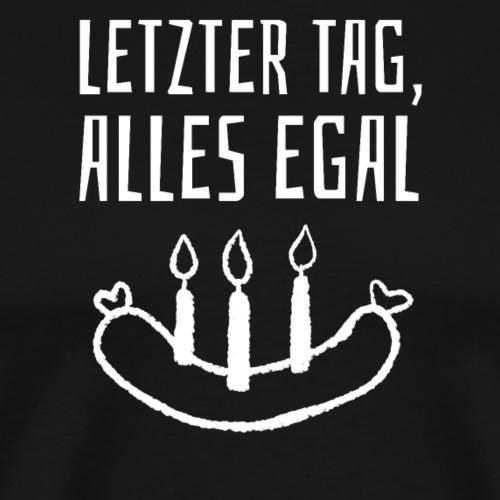 Letzter Tag, Alles egal - Männer Premium T-Shirt
