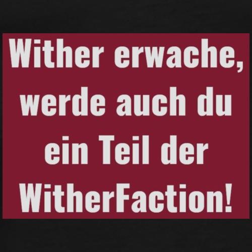 Wither Erwache - Männer Premium T-Shirt