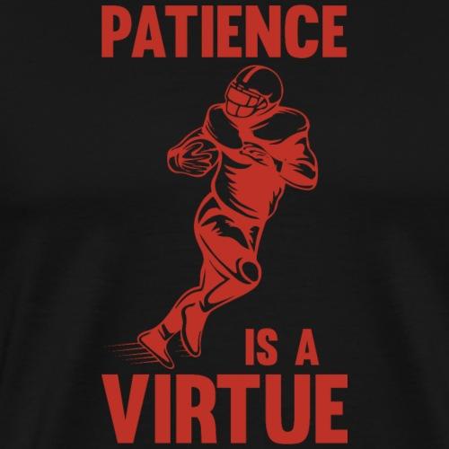 Patience is a Virtue - Männer Premium T-Shirt