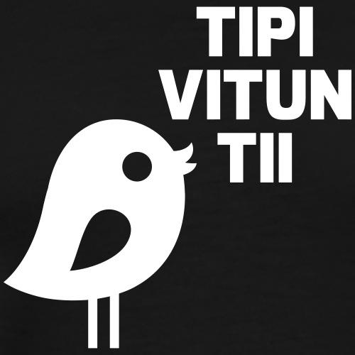 Tipi vitun tii - Miesten premium t-paita