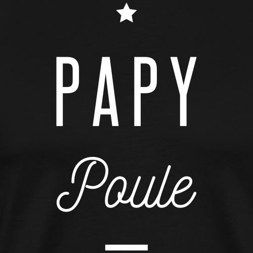PAPY POULE - T-shirt Premium Homme