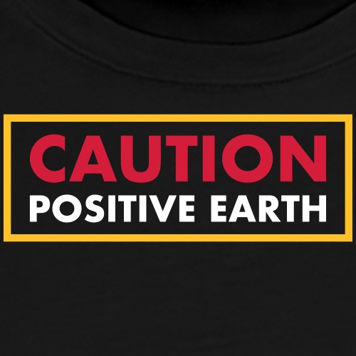 Caution Positive Earth - T-shirt Premium Homme