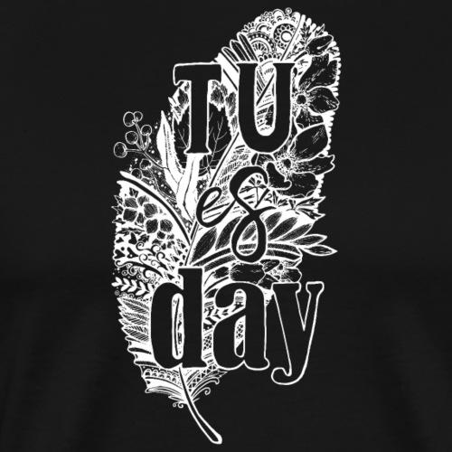 Tu-es-day - white - Männer Premium T-Shirt