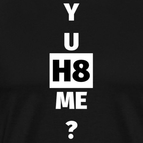 YU H8 ME bright - Men's Premium T-Shirt
