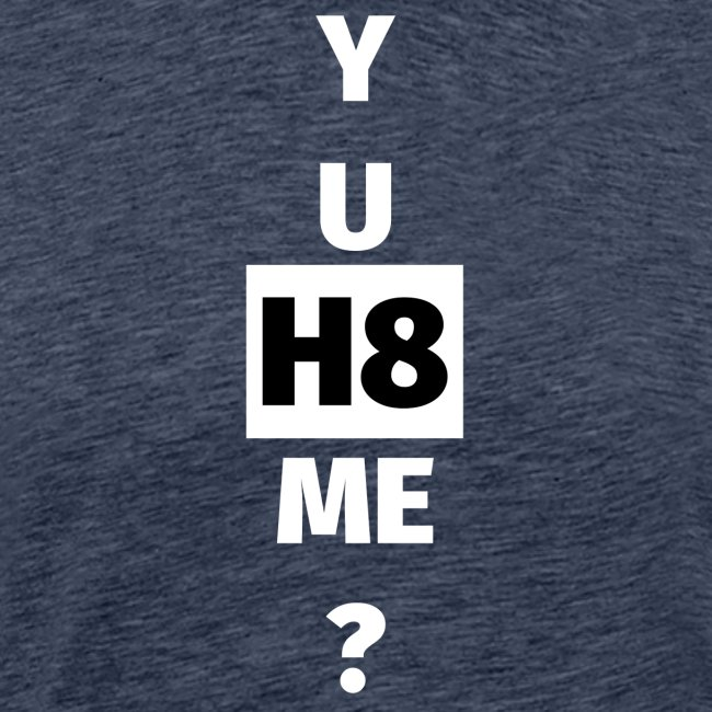 YU H8 ME bright