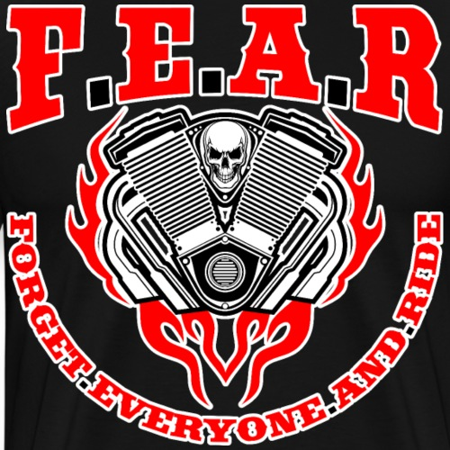 F.E.A.R - Forget Everyone And Ride - Biker Spruch - Männer Premium T-Shirt