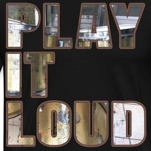 Play it Loud - Männer Premium T-Shirt
