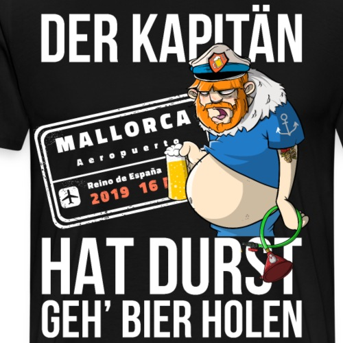 Bier T-shirt Der Kapitän hat Durst - Mallorca 2019 - Männer Premium T-Shirt