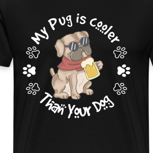 Mops Hundebesitzer My Pug is cooler than your dog - Männer Premium T-Shirt