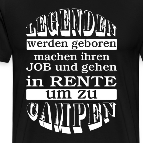 Rentengeschenke Legenden Job Rente Campen - Männer Premium T-Shirt