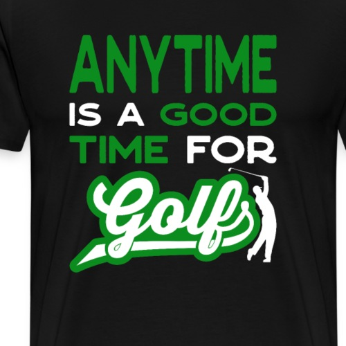 Golfsport Geschenk anytime is a good time for GOLF
