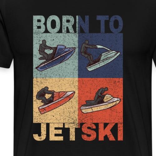 Jetski Wassersport Born to Jetski Spruch Retro - Männer Premium T-Shirt