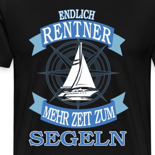 Endlich Rentner mehr Zeit zum Segeln - Männer Premium T-Shirt