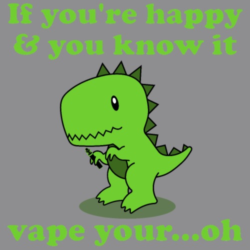 If you're happy and you know it vape your..oh - Männer Premium T-Shirt