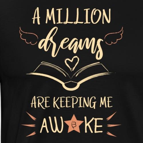 A Million Dreams - Pink - Men's Premium T-Shirt