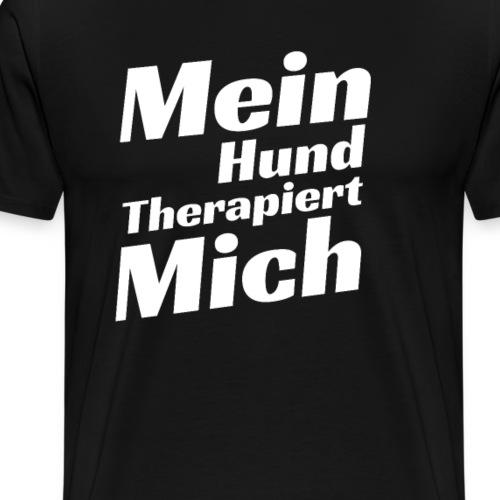 Mein Hunde Therapiert mich Hund Spruch T-Shirt - Männer Premium T-Shirt
