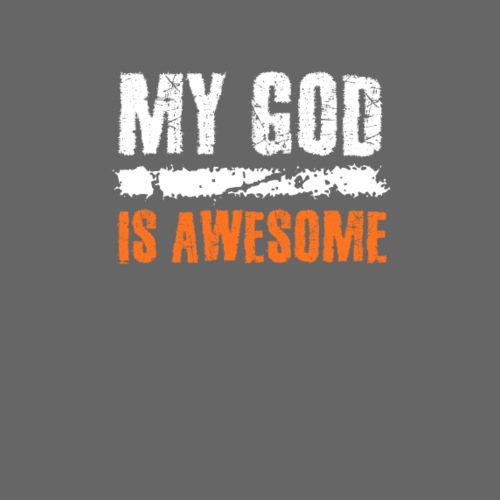 My God is awesome - Männer Premium T-Shirt