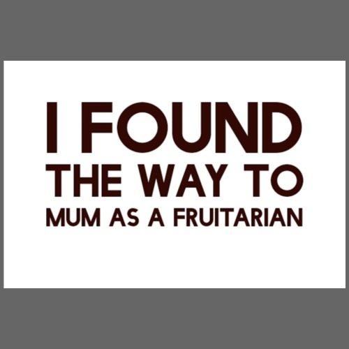The way to mum is fruitarian - Premium T-skjorte for menn