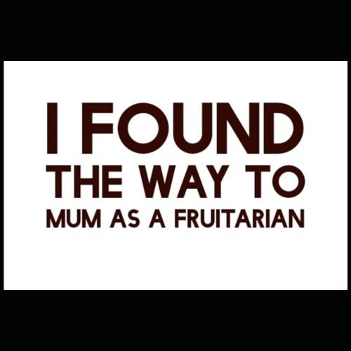 The way to mum is fruitarian - Premium T-skjorte for menn