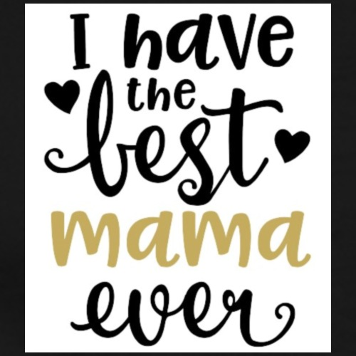 LW I Have the Best Mama Ever 81813 1507587334 128 - Mannen Premium T-shirt