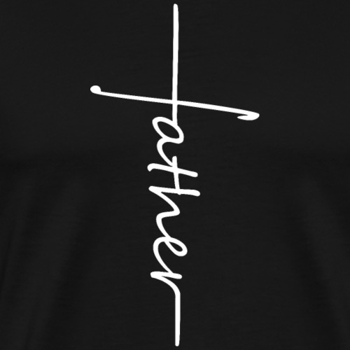 Father Kreuz Papa Vater Glaube - Männer Premium T-Shirt
