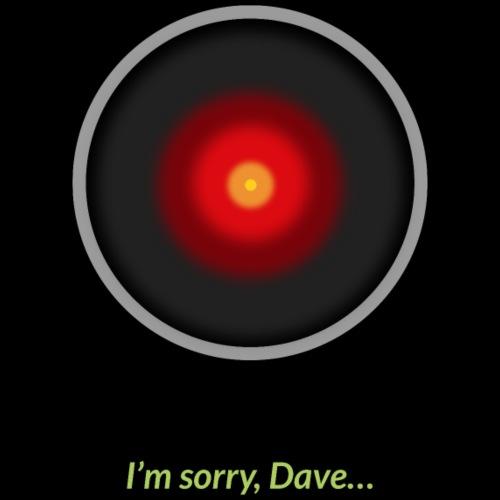 Im sorry, Dave…