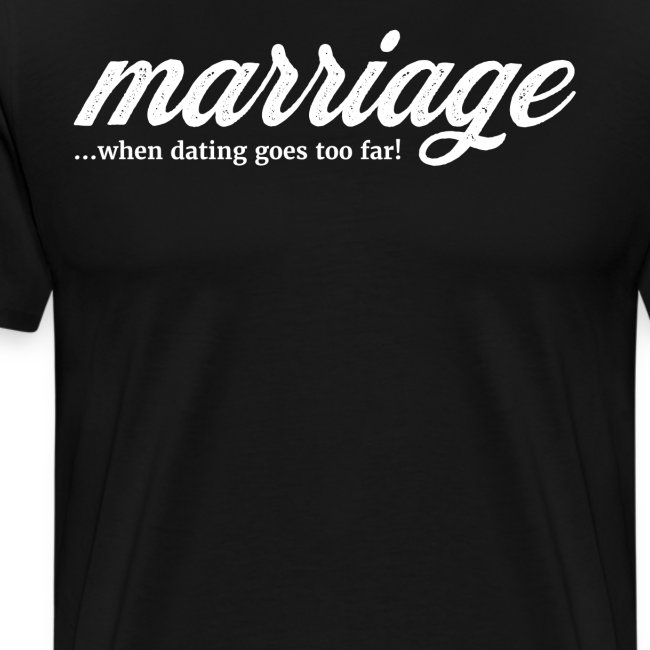 marriage... when dating goes too far!
